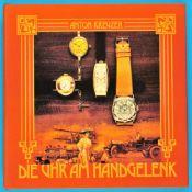 Anton Kreuzer, Die Uhr am Handgelenk, Geschichte der Armbanduhr, 1982Anton Kreuzer, Die Uhr am