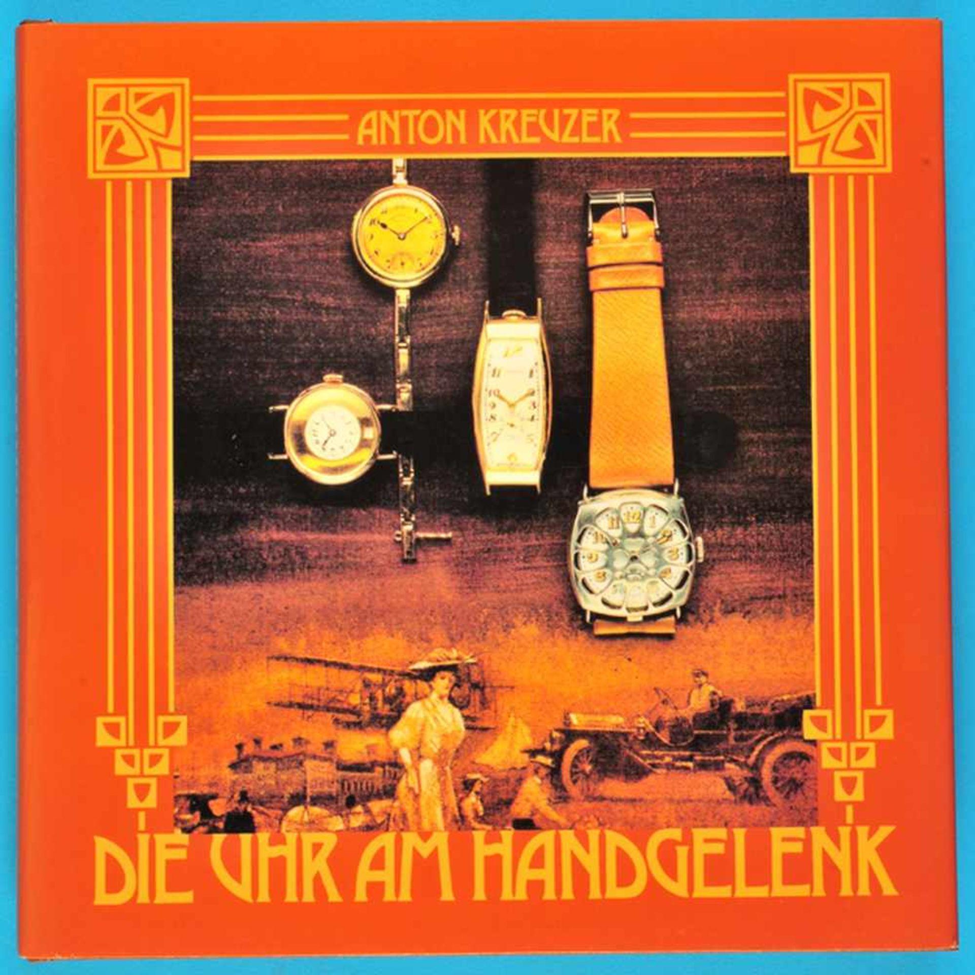Los 20 - Anton Kreuzer, Die Uhr am Handgelenk, Geschichte der Armbanduhr, 1982Anton Kreuzer, Die Uhr am