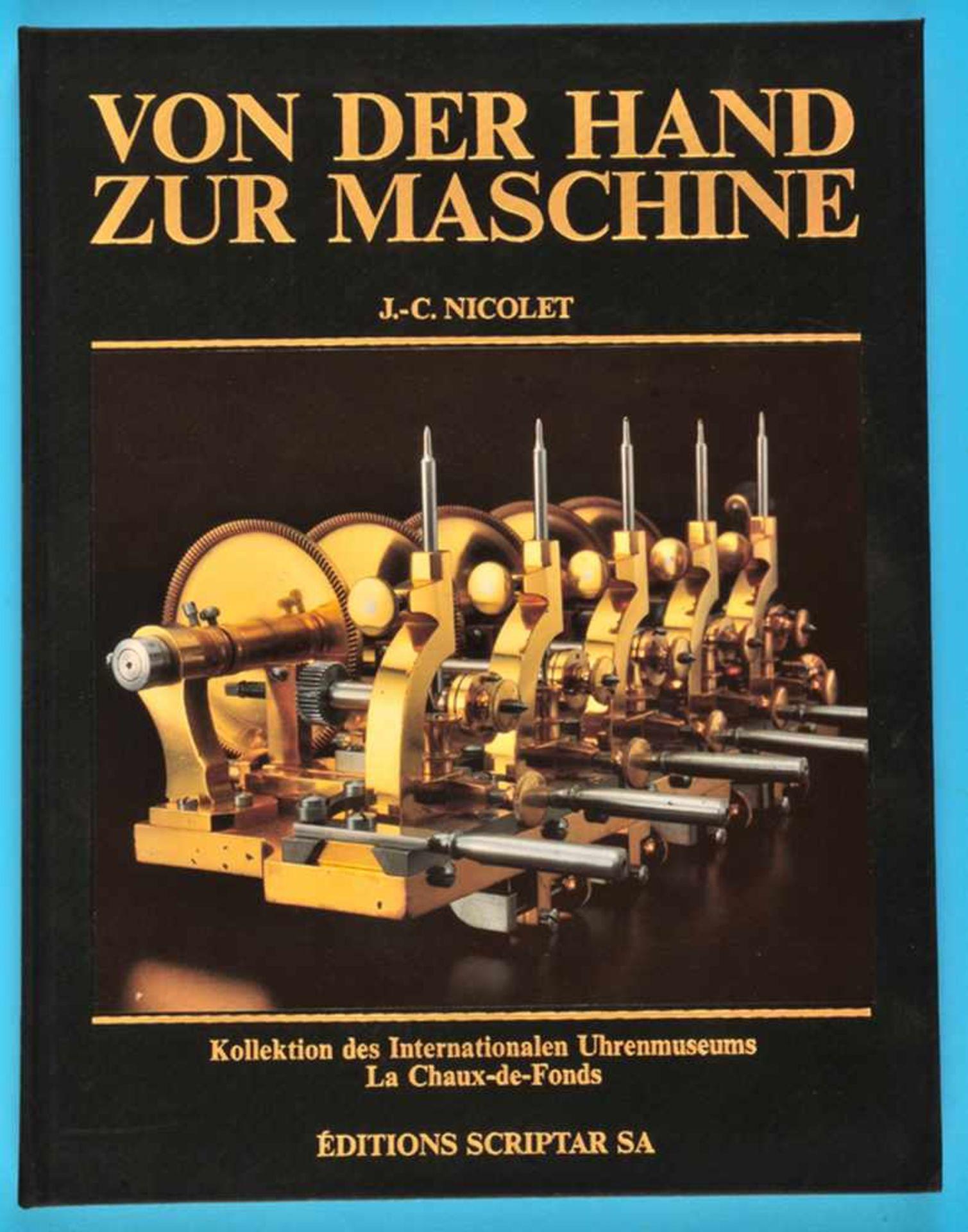 Los 36 - J.-C. Nicolet, Von der Hand zur Maschine, Kollektion des Internationalen Uhrenmuseums La Chaux-de-