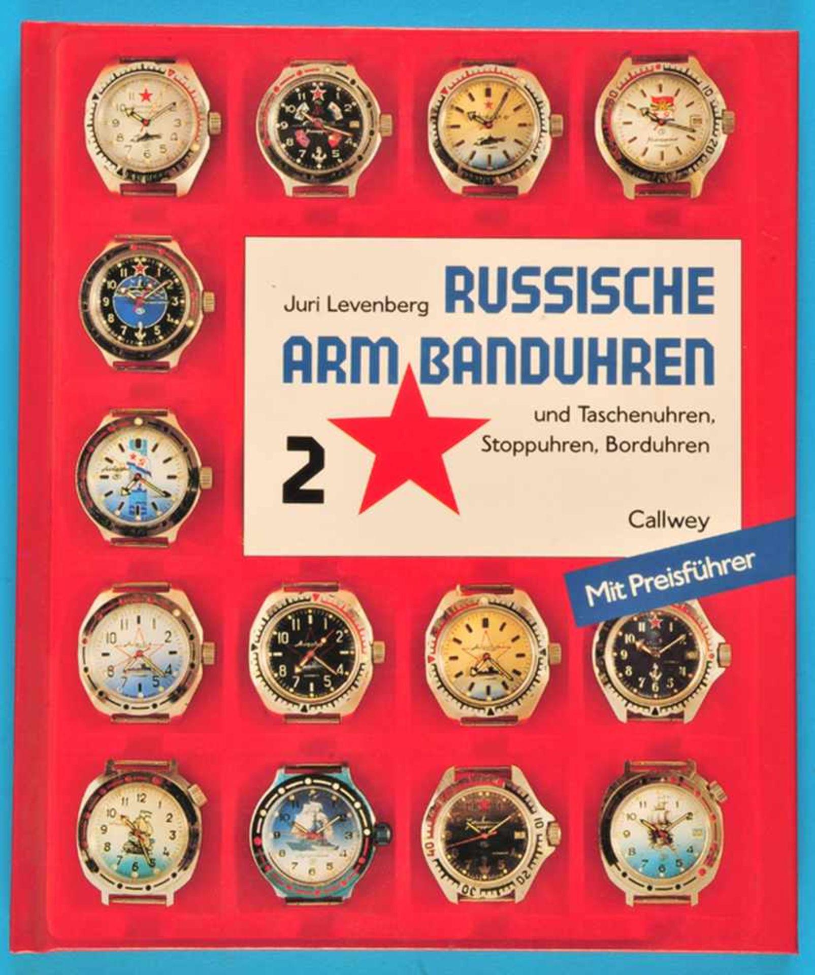 Los 34 - Juri Levenberg, Russische Armbanduhren und Taschenuhren, Stoppuhren, Borduhren, Band 2Juri