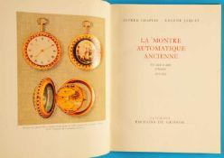 Alfred Chapuis/Eugène Jaquet, La Montre Auto-matique Ancienne, 1770-1931Alfred Chapuis/Eugène