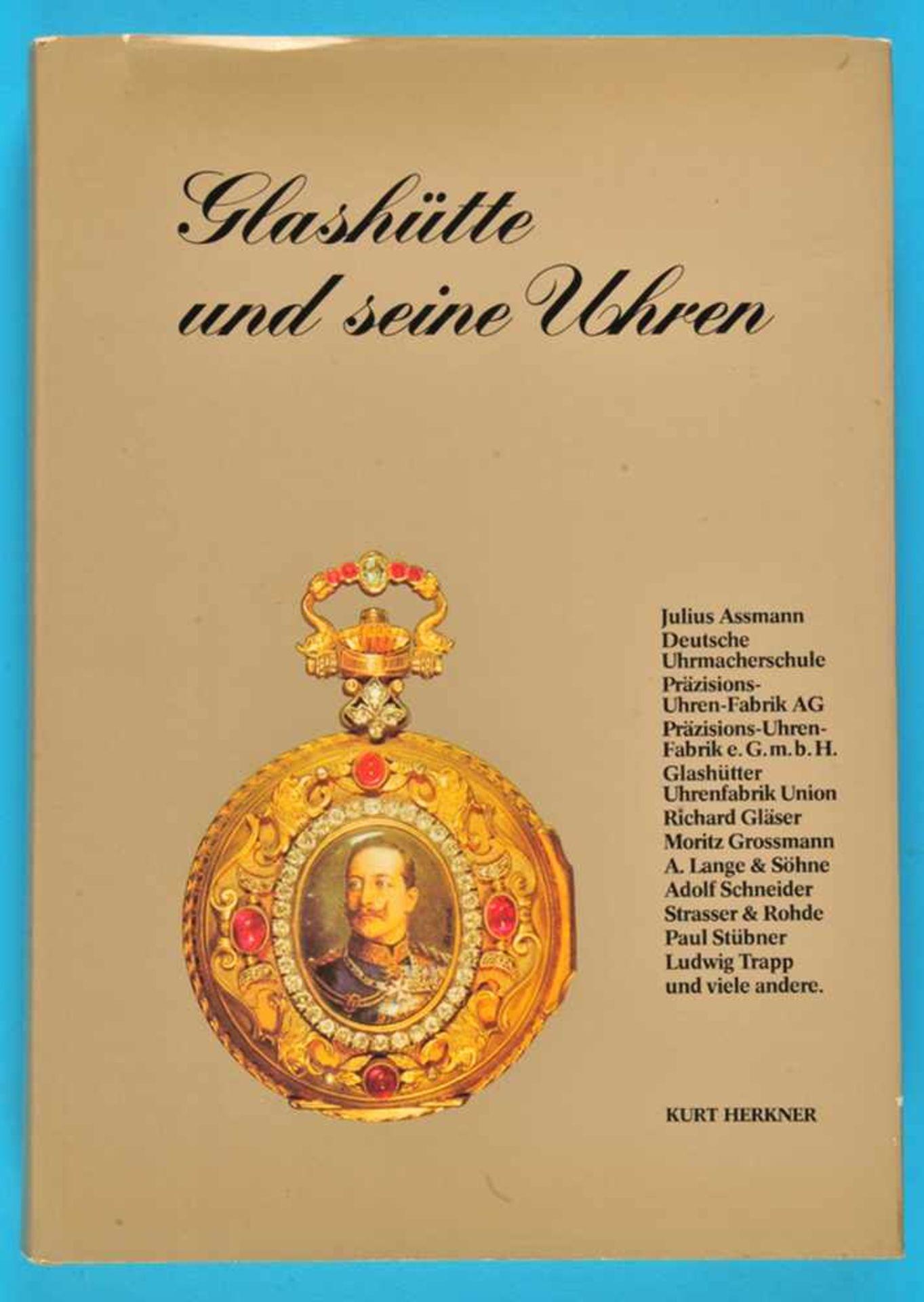 Los 35 - Kurt Herkner, Glashütte und seine Uhren, 1. Auflage 1978Kurt Herkner, Glashütte und seine Uhren,