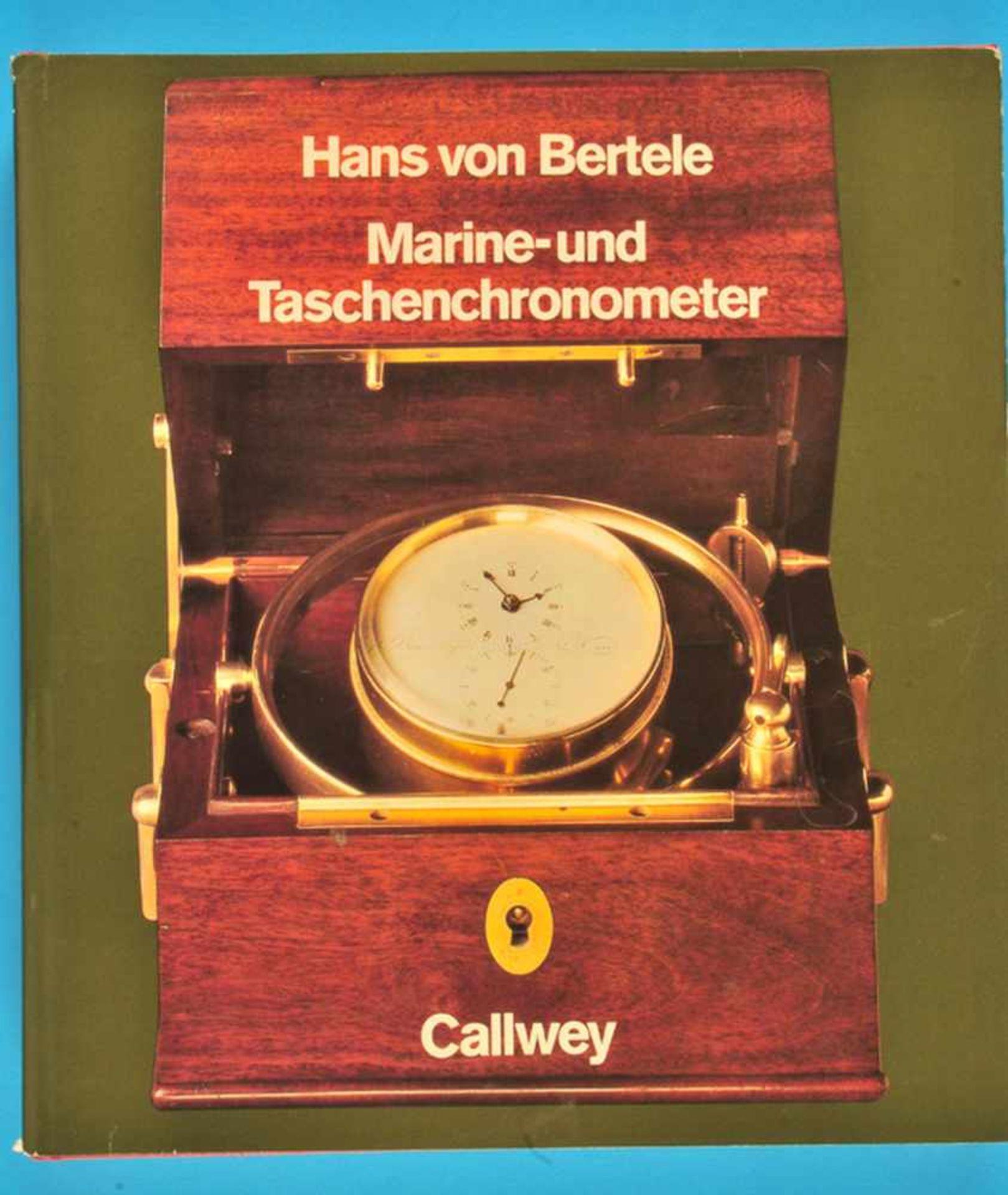 Hans von Bertele, Marine- und Taschenchronometer - Geschichte, Entwicklung, Auswirkungen, 1981Hans