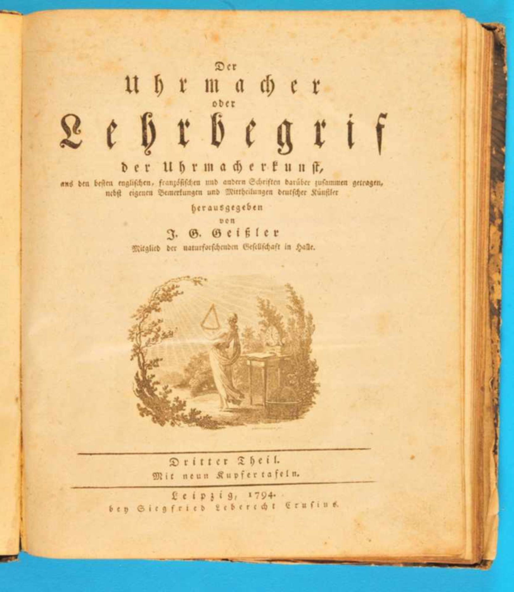 Los 3 - J.G.Geißler, Der Uhrmacher – oder Lehrbegriff der Uhrmacherkunst, Dritter TheilJ.G.Geißler, Der