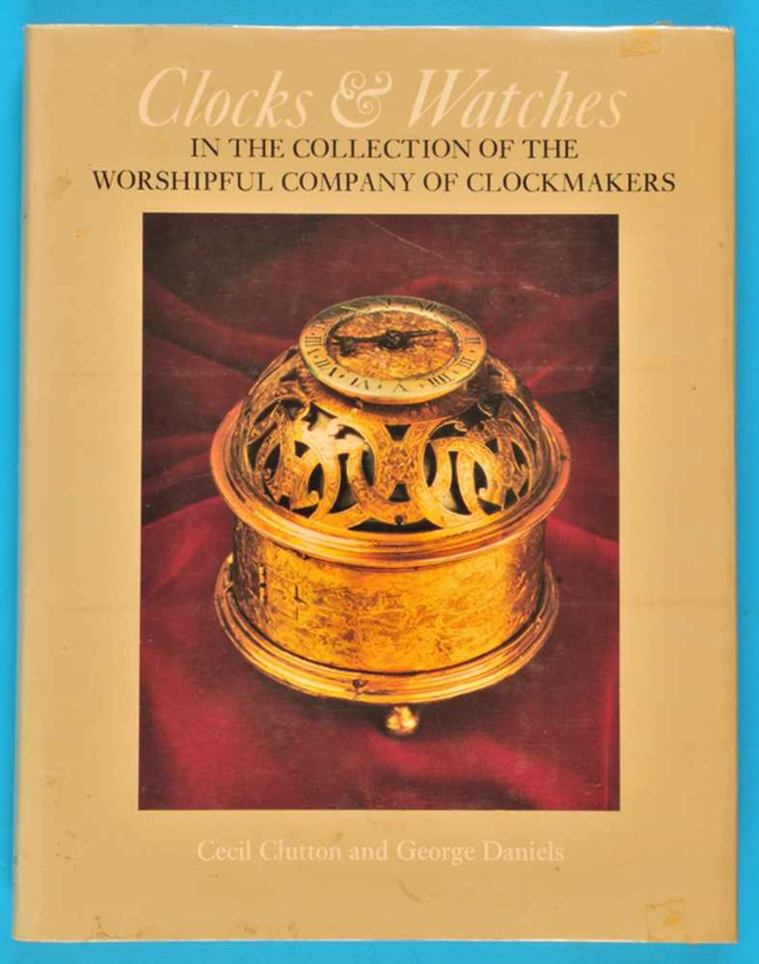 Los 27 - Cecil Clutton/George Daniels, Clocks & Watches In the Collection of the Worshipful Company of