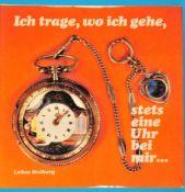 Lukas Stolberg, Ich trage, wo ich gehe, stets eine Uhr bei mir... – Die Taschenuhr im Wandel der