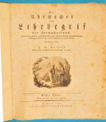 J.G.Geißler, Der Uhrmacher – oder Lehrbegriff der Uhrmacherkunst, Erster Theil + Zweiter TheilJ.G.