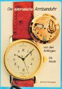 Bernhard Schmeltzer, Die automatische Armbanduhr, Von den Anfängen bis heute, 1992, 224 Seiten mit