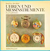 Samuel Guye/Henri Michel, Uhren und Messinstrumente des 15. bis 19.Jh., 1971, 298 Seiten mit