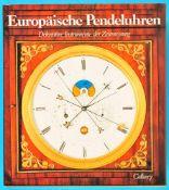 Heuer/Maurice, Europäische Pendeluhren, Dekorative Instrumente der Zeitmessung, 1988, 336 Seiten mit