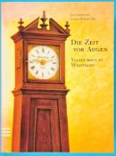 Jan Carstensen, Ulrich Reinke, Die Zeit vor Augen, Standuhren in Westfalen, 1. Auflage 1998, 332