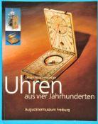Sammlung Ehrensberger, Uhren aus vier Jahrhunderten, Augustinermuseum Freiburg, 1998/99, Katalog mit
