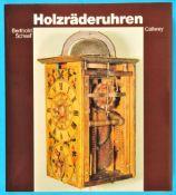 Berthold Schaaf, Holzräderuhren, 1986, 224 Seiten, viele Farb- und s/w-Abbildungen, fester