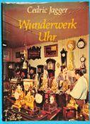 Cedric Jagger, Wunderwerk Uhr, 1977, 256 Seiten, viele Farb- und s/w-Abbildungen, fester Einband,