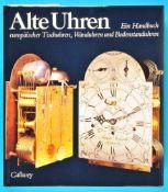 Richard Mühe, Horand M. Vogel, Alte Uhren - Ein Handbuch europäischer Tisch-, Wand- und