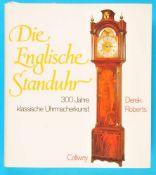 Derek Roberts, Die englische Standuhr - 300 Jahre klassische Uhrmacherkunst, 1993, 344 Seiten mit