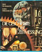 Gil Baillod/Ferdinand Rausser, Die Geschichte der Zeitmessung, 1979, 156 Seiten mit vielen Farb-