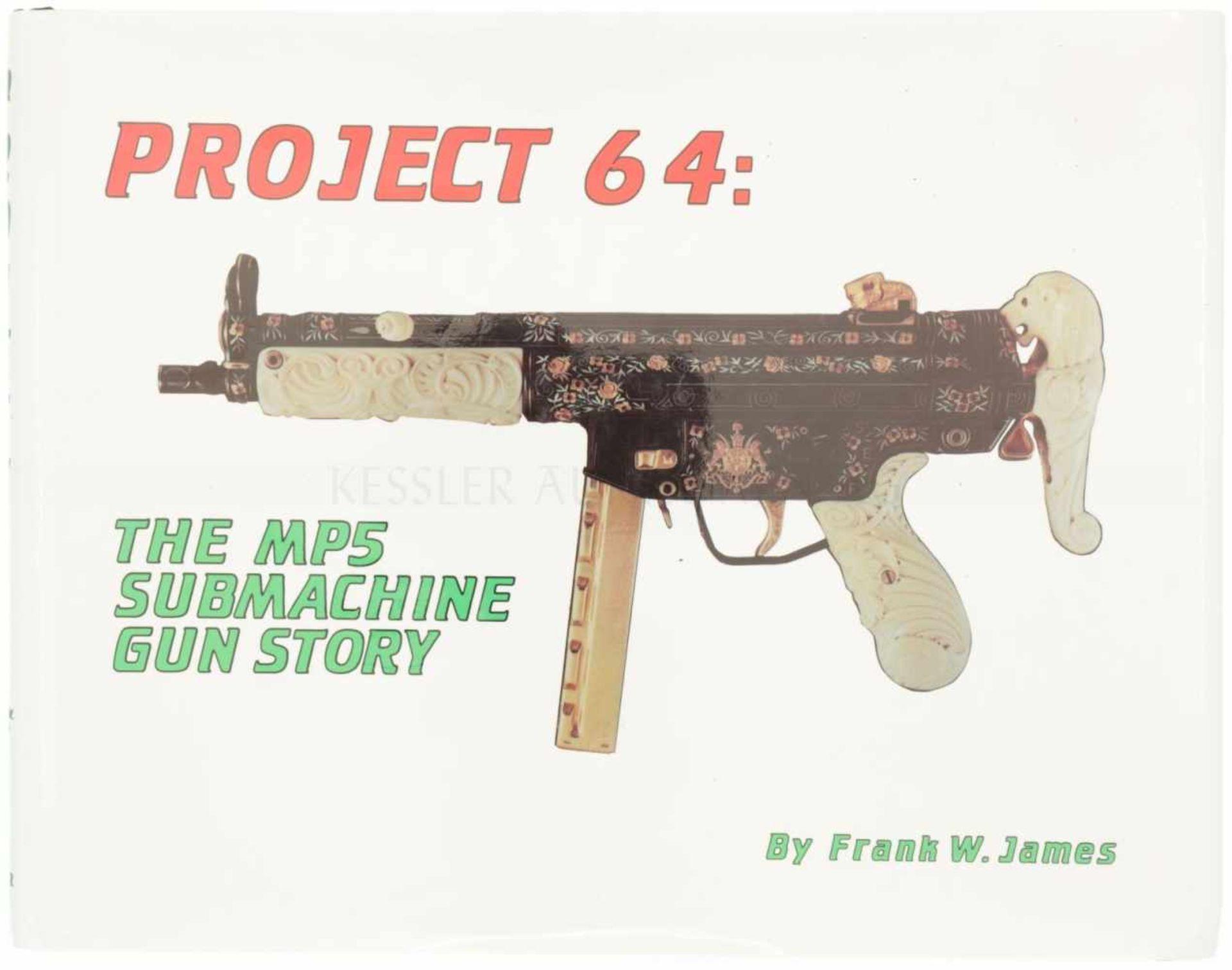 Buch, Projekt 64 The MP5 Submachine Gun Story, Frank W. James beschreibt die Geschichte der HK