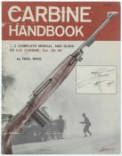 Carbine Handbook, The complete Manual and Guide to U.S. Carbine, Cal. .30, M1 Autor Paul Wahl,