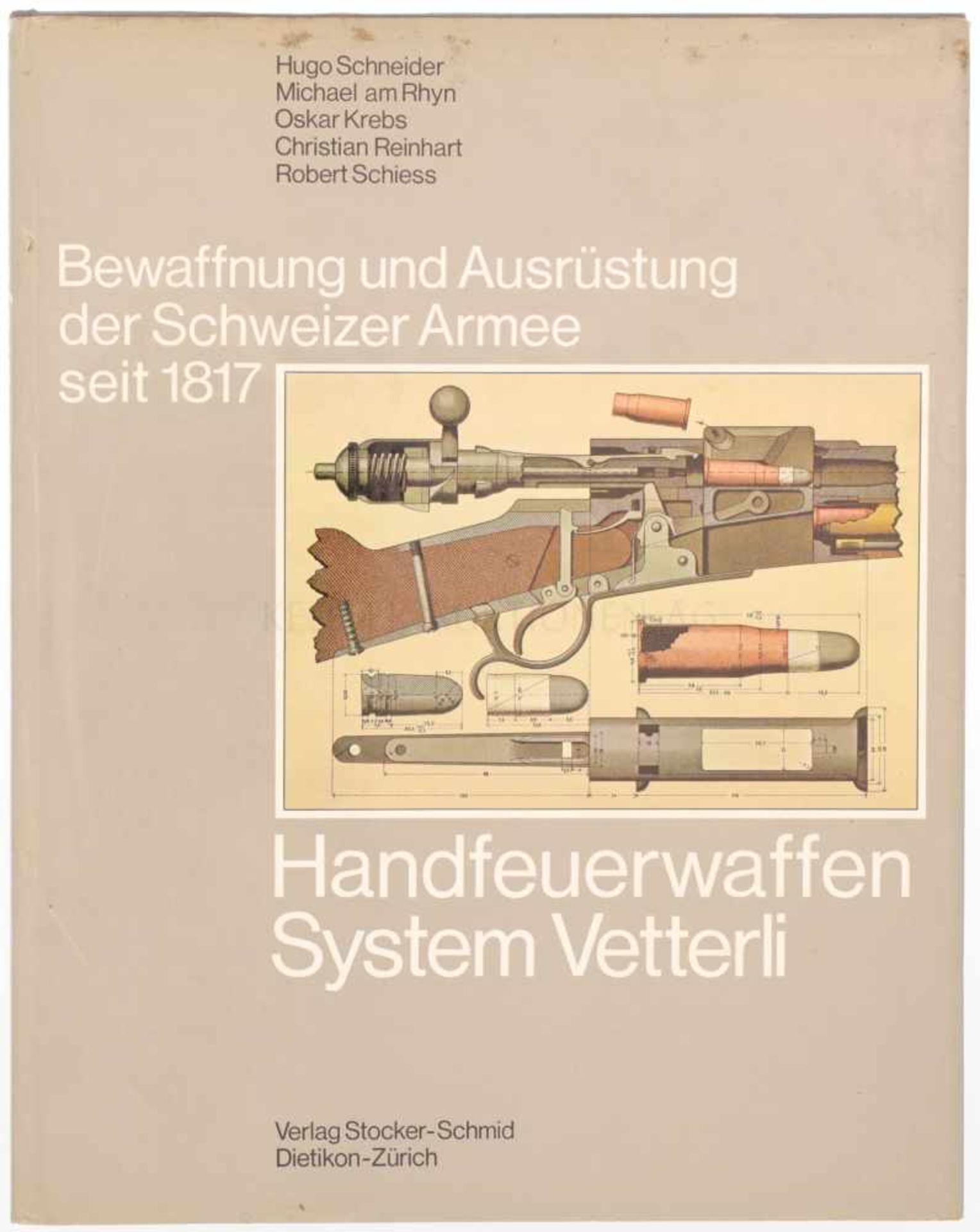 Bewaffnung und Ausrüstung der Schweizer Armee seit 1817 Band 3, Handfeuerwaffen, System Vetterli,