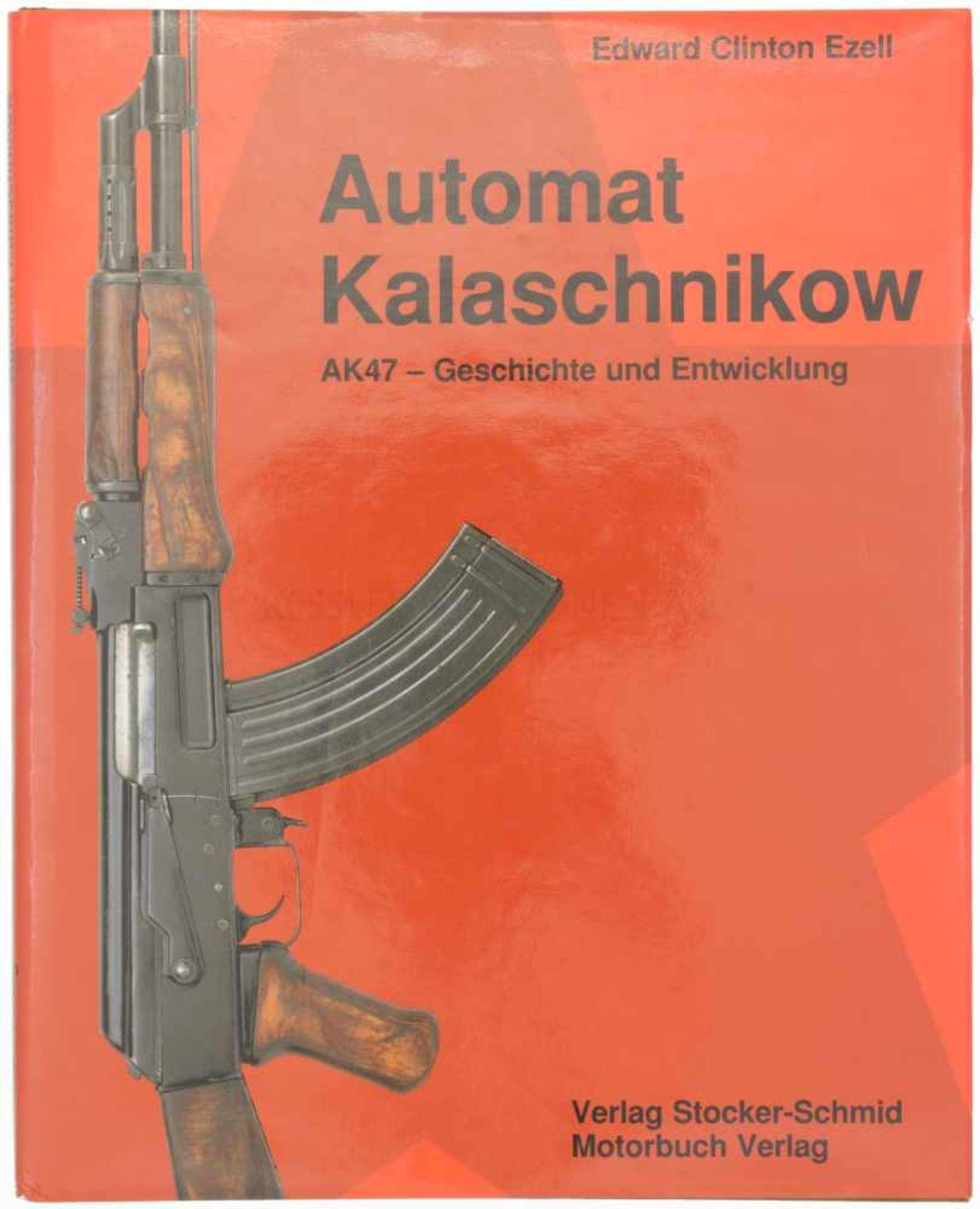 Buch, Automat Kalaschnikow Geschichte und Entwicklung der AK47. Der Autor Edward Ezell beschreibt