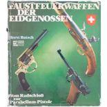 Rutsch, Faustfeuerwaffen der Eidgenossen Längst vergriffenes Standardwerk über Schweizer