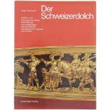 Der Schweizerdolch Autor Hugo Schneider. Waffen-und kulturgeschichtliche Entwicklung des