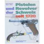 Pistolen und Revolver der Schweiz von Christian Reinhart, Michael am Rhyn und Jürg A.Meier.