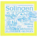 Solingen, ein Streifzug durch fünf Jahrhunderte Messer + Klingen Autor Helmut Beermann,