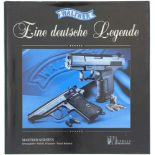 Walther, eine deutsche Legende Auf 400 Seiten wird die Firmengeschichte, die Pistolen, die