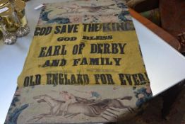 """An early 19th century printed linen and silk banner, """"God Save the King, God Bless the Earl of"""
