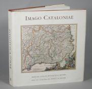 CARTOGRAPHY, Catalonia - Imago Cataloniae. Maps de Catalunya, Huellas de la Historia.