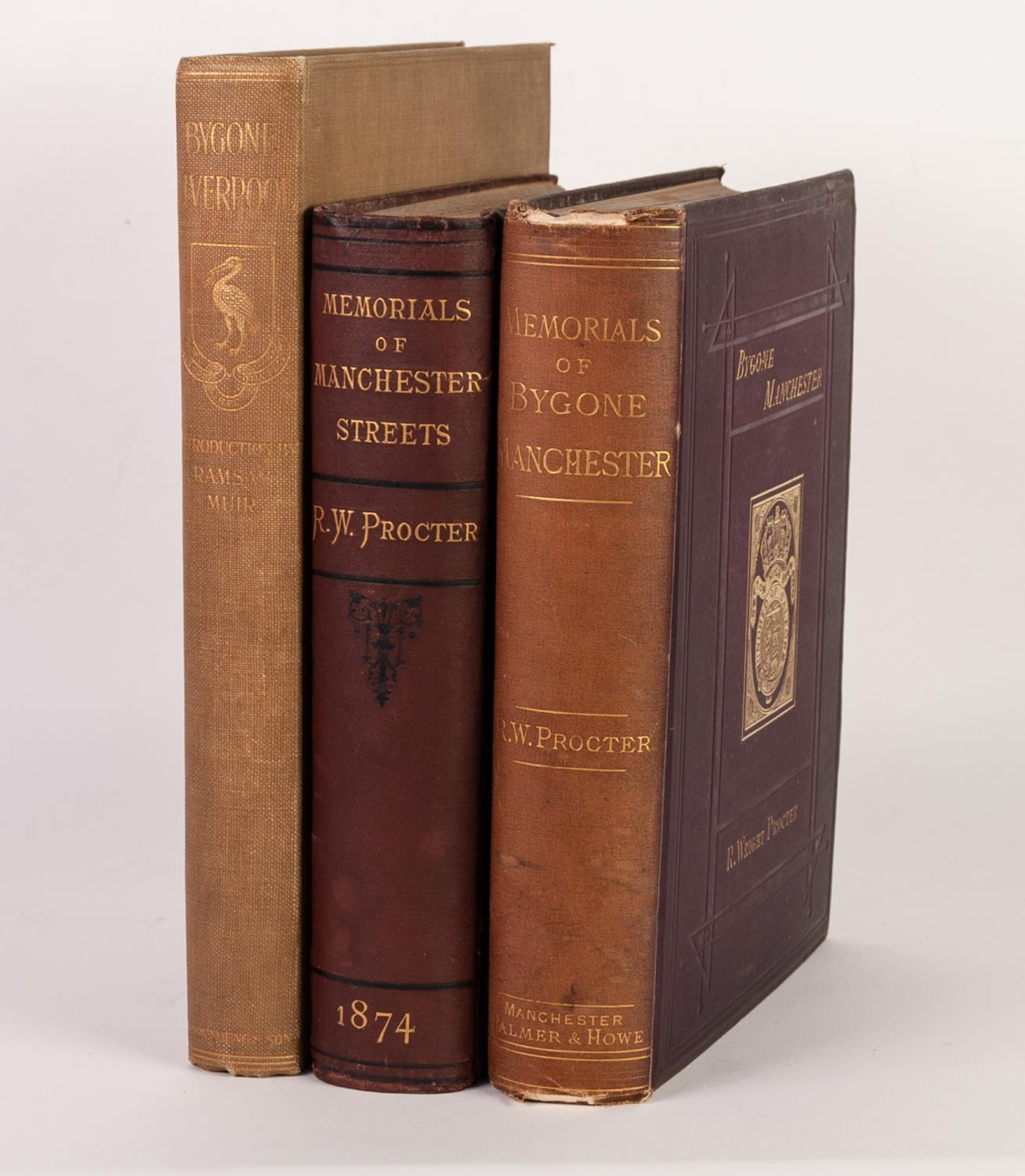 Lot 153 - TOPOGRAPHY. Ramsey Muir-Bygone Liverpool, pub Henry Young & Son 1913. R W Proctor-Memorials? of
