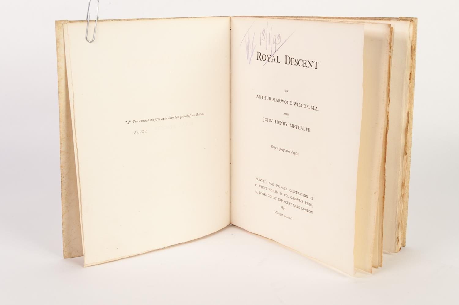 Lot 149 - Arthur Marwood Wilcox and John Henry Metcalf- Royal Decent, printed for private circulation 1892.