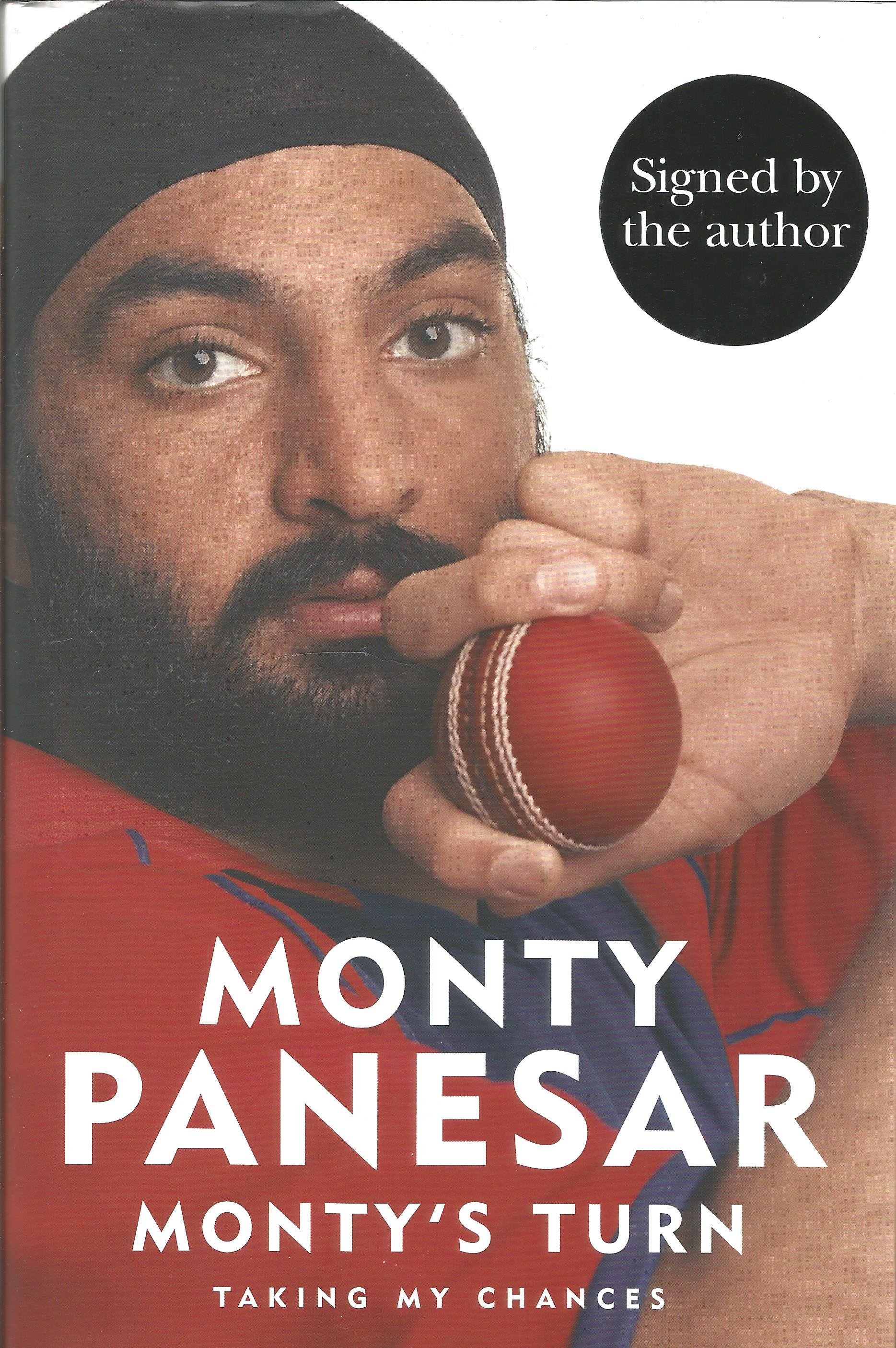 Lot 59 - Cricket Monty Panesar signed hard back book Monty's Turn, Taking My Chances. Dust cover. Signed on