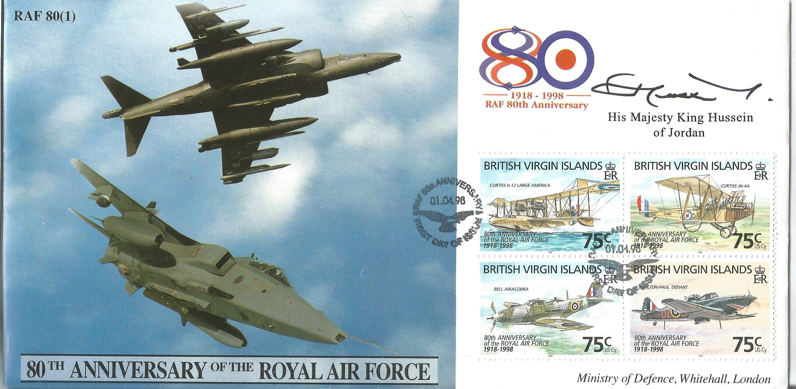 Lot 34 - King Hussein of Jordan RAF 80TH Anniversary flown FDC signed by His Majesty King Hussein of