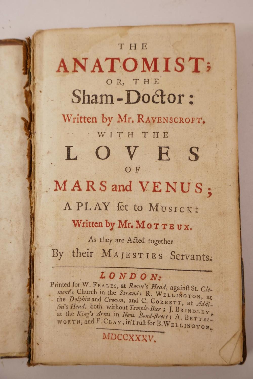 Lot 21 - Edward Ravenscroft (1654-1707), 'The Anatomist; or the Sham Doctor: written by Mr Ravenscroft with