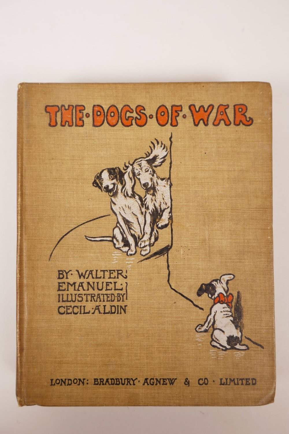 Lot 20 - Walter Emanuel (1869-1915), 'The Dogs of War', illustrated by Cecil Aldin, first edition, (London: