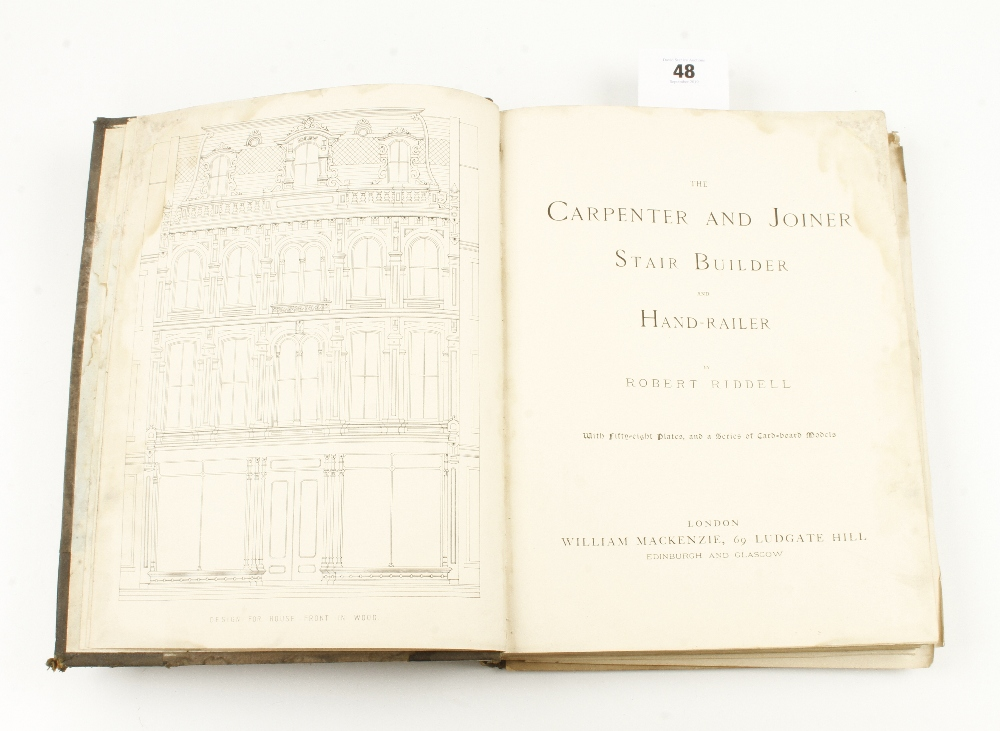 Lot 48 - Robert Riddell; The Carpenter and Joiner, Stairbuilding and Handrailing 124pp with 57 plates,