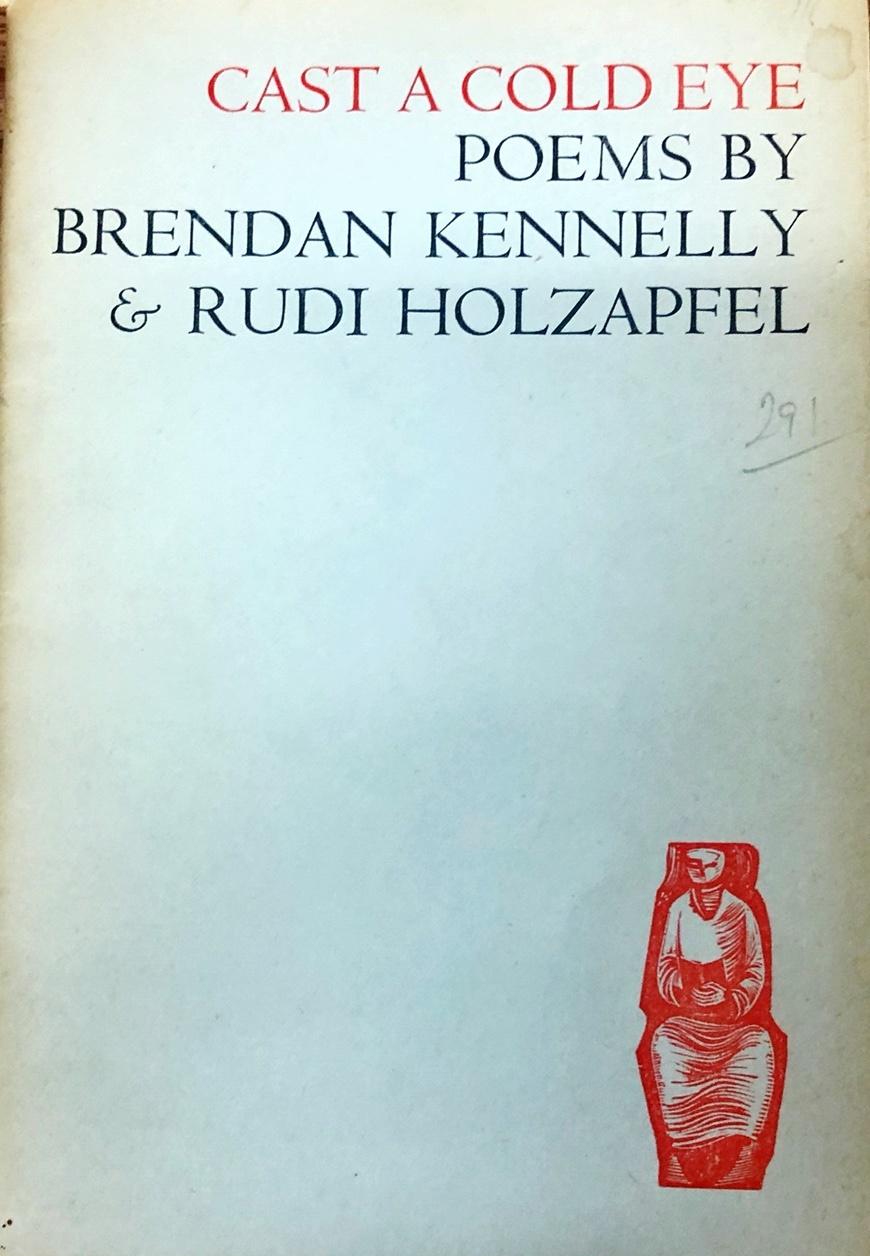 Lot 51 - Irish Poetry: Kennelly (Brendan) & Holzapfel (Rudi) Cast a Cold Eye - Poems, Dolmen 1959. Lim. Edn.