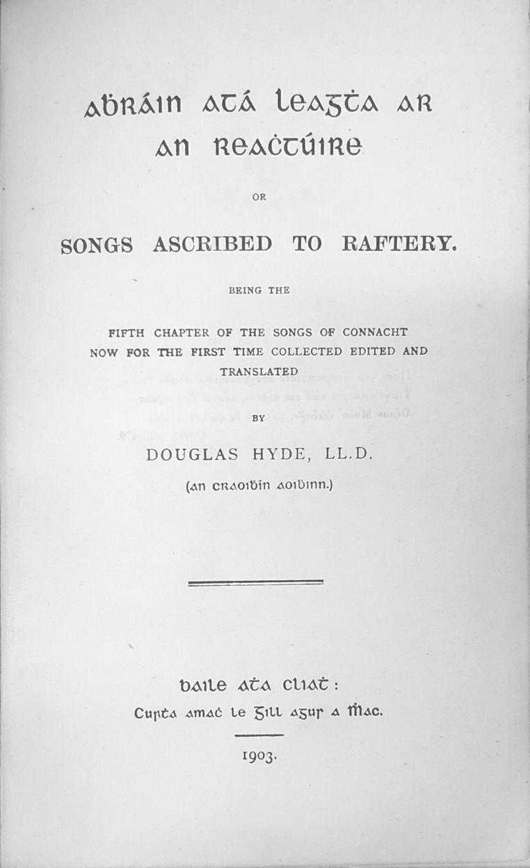 Lot 50 - Hyde (Douglas) Abhráin atá Leagtha ar An Reachtuire or Songs Ascribed to Raftery, D. 1903.