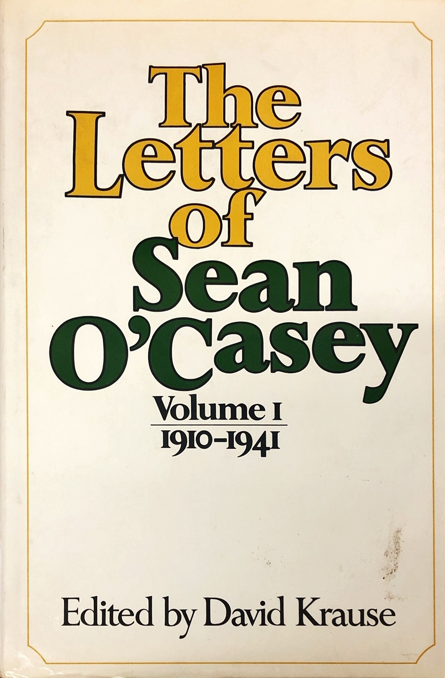 Lot 38 - O'Casey - Krause (David) The Letters of Sean O'Casey, 1910 - 1964. 4 vols. roy 8vo L.