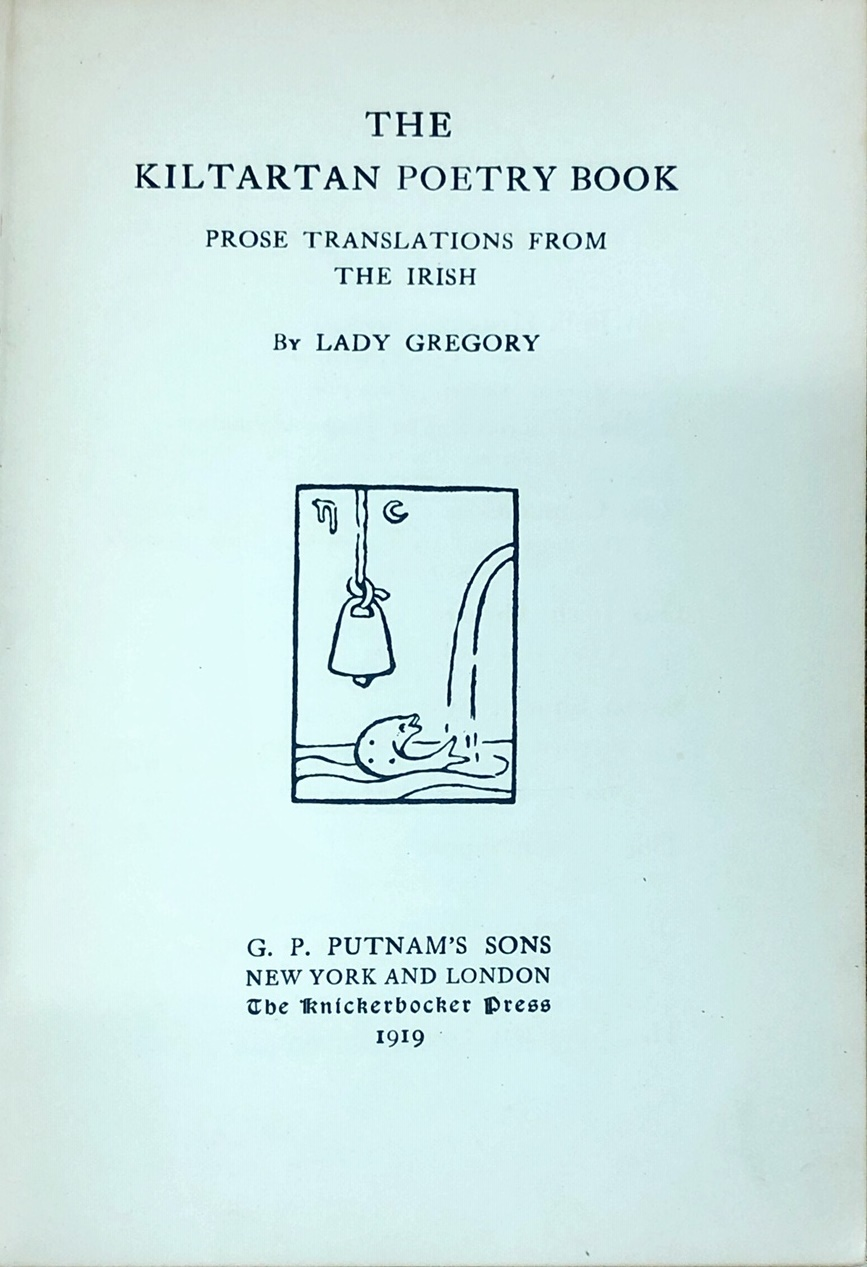 Lot 18 - Gregory (Lady) The Kiltartan Poetry Book, Prose Translations from The Irish. N.Y. & Lond. 1919.