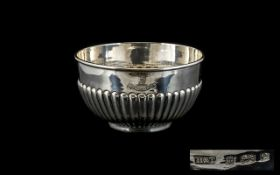 Edwardian Period Nice Quality Sterling Silver Small Half Fluted Bowl of Pleasing Appearance.