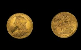 Queen Victoria Superb 22ct Gold - Old Head Full Sovereign - Date 1899. Melbourne Mint, High Grade E.