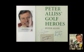 Golf Interest- Autographs in Peter Allis 'Heroes' Book - including Jack Nicklaus, Gary Player,