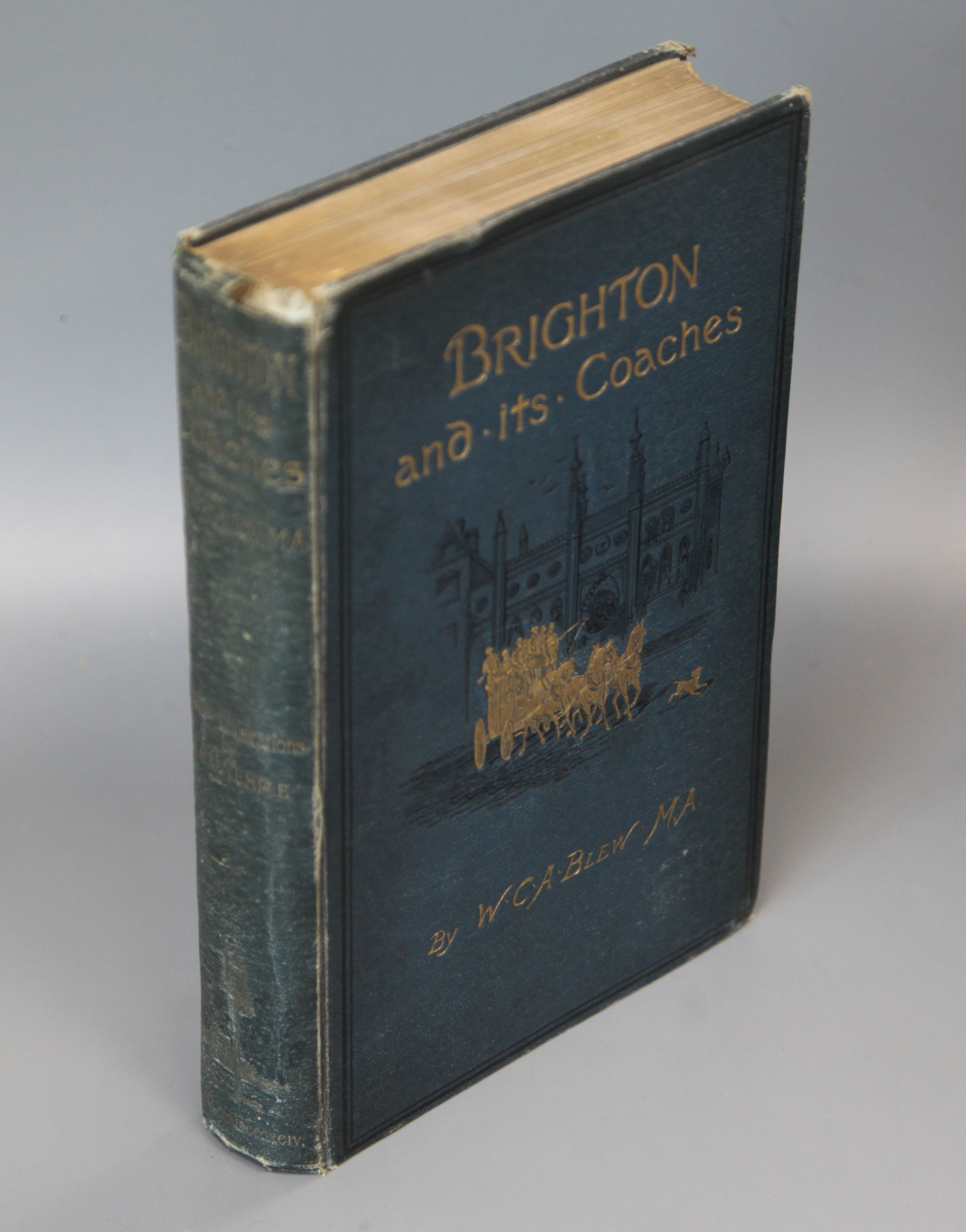 Lot 11 - Blew, William C.A. - Brighton and its Coaches, 1st edition, original cloth, worn and scuffed, with