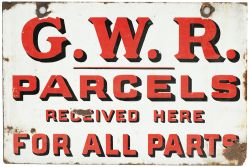 GWR enamel sign PARCELS RECEIVED HERE FOR ALL PARTS. Double sided measuring 18in x 12in. Both