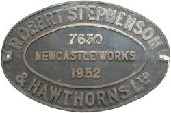 Worksplate ROBERT STEPHENSON & HAWTHORNS LTD NEWCASTLE WORKS 7630 1952 ex BR-W Hawksworth 0-6-0 PT