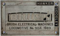 Diesel worksplate BRUSH HAWKER SIDDELEY BRUSH ELECTRICAL MACHINES LOCOMOTIVE No 907 1989 ex BR Class
